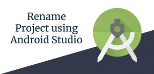 Rename a Project in Android Studio
