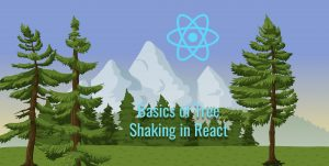 Tree Shaking and Implementation in React